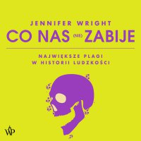 Co nas (nie) zabije - Jennifer Wright