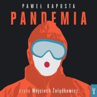 Pandemia. Raport z frontu - Paweł Kapusta