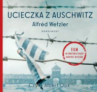 Ucieczka z Auschwitz - Alfred Wetzler