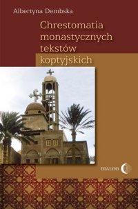 Chrestomatia monastycznych tekstów koptyjskich - Albertyna Dembska