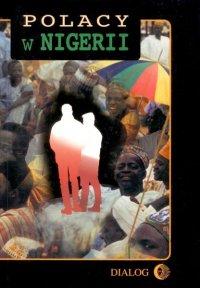 Polacy w Nigerii. Tom I - Opracowanie zbiorowe