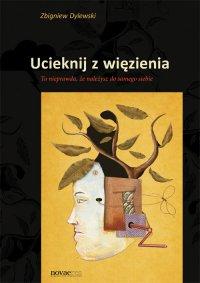 Ucieknij z więzienia - Zbigniew Dylewski