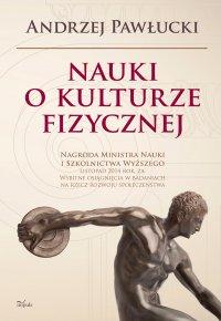 Nauki o kulturze fizycznej - Andrzej Pawłucki