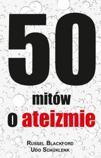 50 mitów o ateizmie - Udo Schüklenk
