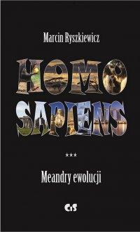 Homo sapiens. Meandry ewolucji - Marcin Ryszkiewicz