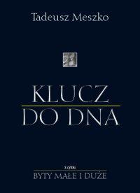 Klucz do DNA - Tadeusz Meszko