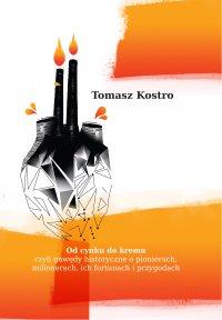 Od cynku do kremu - Tomasz Kostro