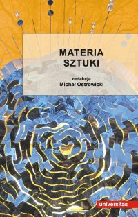 Materia sztuki - Michał Ostrowicki