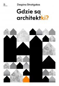 Gdzie są architektki? - Despina Stratigakos