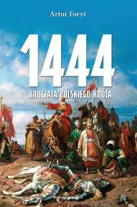 1444. Krucjata polskiego króla -
