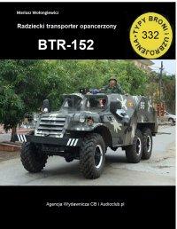 Transporter opancerzony BTR-152 - Mariusz Wołongiewicz