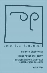 Klucze do kultury. Z perspektywy niemieckiej o literaturze polskiej - Heinrich Olschowsky