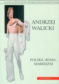 Polska, Rosja, marksizm. Prace wybrane - Andrzej Walicki