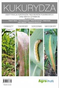 Atlas Kukurydza  - chwasty, choroby, szkodniki, niedobory - Opracowanie zbiorowe