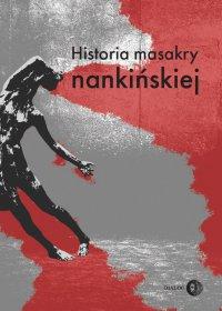 Historia masakry nankińskiej - Praca Zbiorowa
