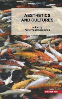 Aesthetics and Cultures - Krystyna Wilkoszewska