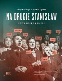 Na drugie Stanisław. Nowa księga imion - Jerzy Bralczyk
