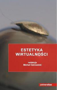 Estetyka wirtualności - Michał Ostrowicki