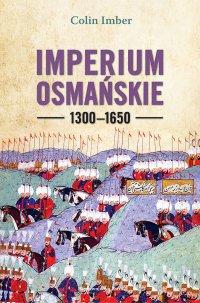 Imperium Osmańskie 1300–1650 - Colin Imber