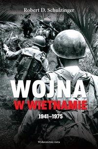 Wojna w Wietnamie 1941–1975 - Robert D. Schulzinger
