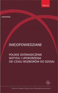 (Nie)opowiedziane. Polskie doświadczenie wstydu i upokorzenia od czasu rozbiorów do dzisiaj - Hanna Gosk
