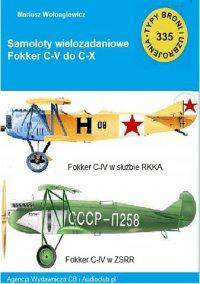 Samolot wielozadaniowy Fokker C-V do C-X - Mariusz Wołongiewicz