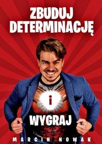 Zbuduj Determinację iWygraj - Marcin Nowak