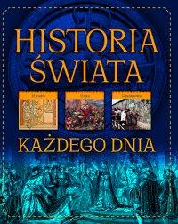 Historia świata każdego dnia - Beata Pomykalska