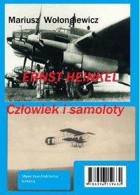 Ernst Heinkel. Człowiek i samoloty - Mariusz Wołongiewicz