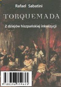 Torquemada - historia Inkwizycji w Hiszpanii - Rafael Sabatini
