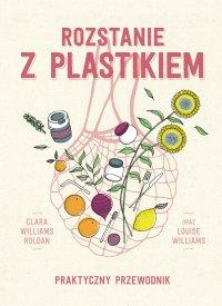 Rozstanie z plastikiem - Clara Williams Roldan