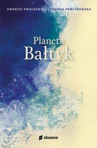 Planeta Bałtyk - Andrzej Kruszewicz