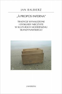 A propos inferna. Tradycje wynalezione i dyskursy nieczyste w kulturach modernizmu skandynawskiego - Jan Balbierz