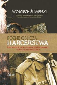 Różne oblicza harcerstwa - Wojciech Śliwerski