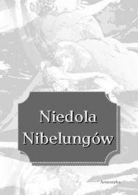 Niedola Nibelungów, inaczej Pieśń o Nibelungach, czyli Das Nibelungenlied - Nieznany