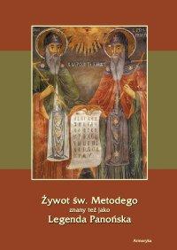 Żywot św. Metodego. Legenda Panońska - August Bielowski, Anonim