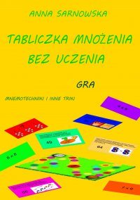 Tabliczka mnożenia bez uczenia - Anna Sarnowska