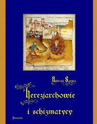 Herezjarchowie i schizmatycy - Andrzej Sarwa