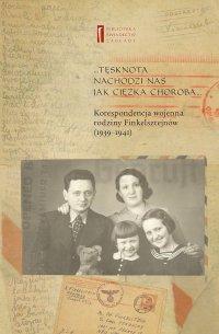 Korespondencja wojenna rodziny Finkelsztejnów. 1939-1941 - Ewa Koźmińska-Frejlak