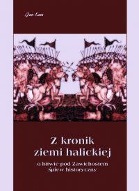 Z kronik Ziemi Halickiej. Zawichost. Śpiew historyczny - Jan Paweł Ferdynand Lam