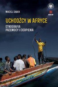 Uchodźcy w Afryce - Maciej Ząbek