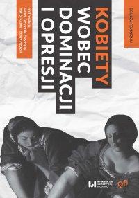 Kobiety wobec dominacji i opresji - Izabela Desperak