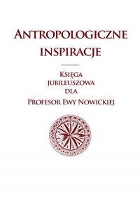 Antropologiczne inspiracje - Małgorzata Głowacka-Grajper