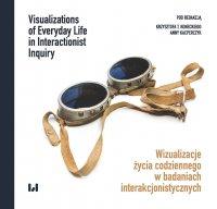 Wizualizacje życia codziennego w badaniach interakcjonistycznych / Visualizations of Everyday Life in Interactionist Inquiry - Krzysztof T. Konecki