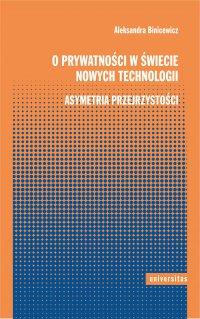 O prywatności w świecie nowych technologii. Asymetria przejrzystości - Aleksandra Binicewicz