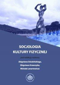 Socjologia kultury fizycznej - Zbigniew Dziubiński