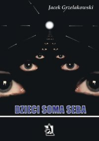 Dzieci Soma Seba - Jacek Grzelakowski