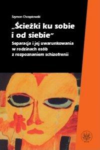 Ścieżki ku sobie i od siebie - Szymon Chrząstowski