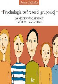 Psychologia twórczości grupowej - Aneta Chybicka