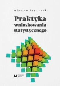 Praktyka wnioskowania statystycznego - Wiesław Szymczak